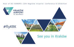 Kraków Airport gospodarzem ACI EUROPE'S REGIONAL AIRPORTS' CONFERENCE AND EXHIBITION